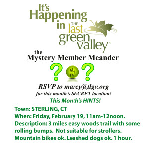 Mystery Member Meanders in The Last Green Valley! February…somewhere in Sterling, CT!