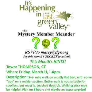 Mystery Member Meanders in The Last Green Valley! March…somewhere in Thompson, CT!