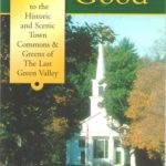 For the Common Good:  Historic and Scenic Town Commons & Greens of The Last Green Valley